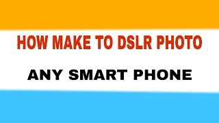 APNA PHONE SA DSLR PHOTO KAISA LAI BY SZ TECH