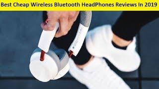 Top 3 Best Cheap Wireless Bluetooth HeadPhones Reviews In 2019