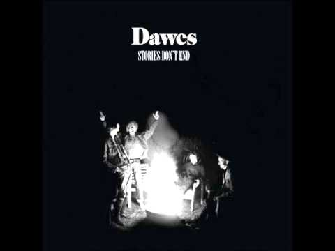 Dawes - Stories Dont End