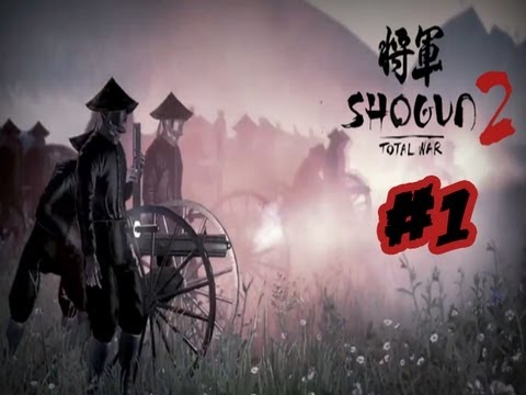 Shogun 2 Fall of the Samurai - Let's Play Walkthrough Gameplay Part 1