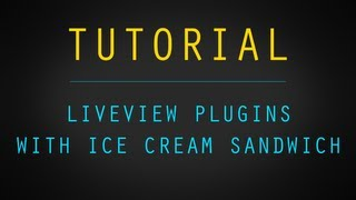 Tutorial - Get LiveView Plugins To Work With ICS/JB