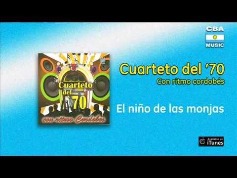 Cuarteto del '70 / Con ritmo cordobés - El niño de las monjas