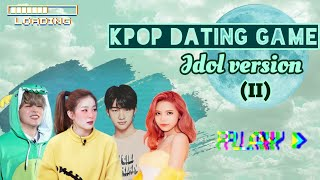Kpop dating game || Idol version (II) 🍃