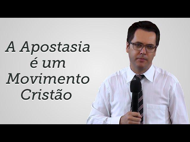 [Trecho] A Apostasia é um Movimento Cristão - Leandro Lima