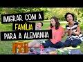 Sair do BRASIL com a família para a ALEMANHA!