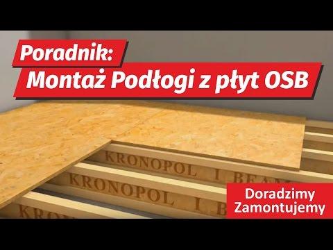 Poradnik instrukcja montażu podłogi z płyt OSB 3 KRONOPOL fachowa animacja