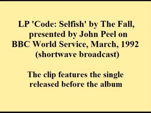 The Fall - Code: Selfish LP, presented by John Peel