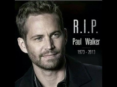 Paul Walker R I P Paul Walker Tribute Dies