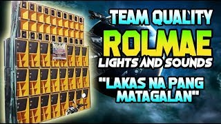 """ROLMAE LIGHTS AND SOUNDS TEAM QUALITY"
