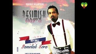 Yamlaksira - Besmish - (Official Audio Video) New Ethiopian Music 2015