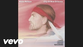 Willie Nelson - City Of New Orleans Official Audio