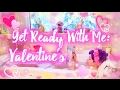 Get Ready With Me: Valentine