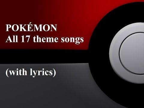 POKÉMON  All 17 theme songs with lyrics