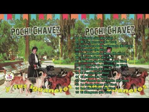 Pochi Chavez y Sus iguaneros Completo (incluye Politicos en Elecciones y El Manguero)
