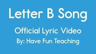 Letter B Song (Alphabet Song Lyrics Video)