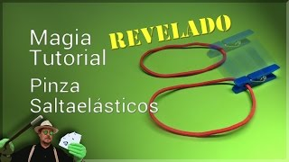 MAGIA TUTORIAL con Elásticos: Pinza Salta Elásticos REVELADO. (Magic Trick: Jumping clip )