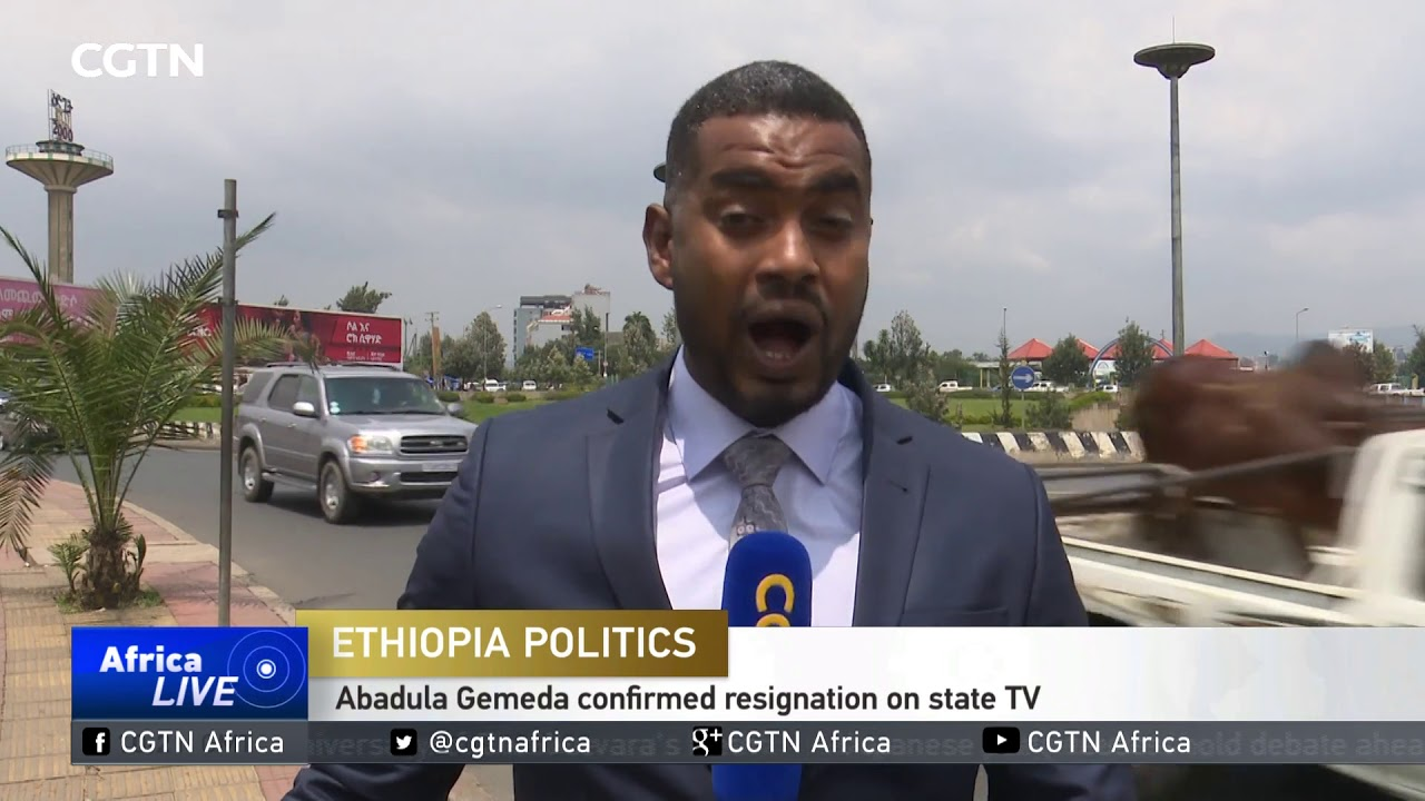 CGTN: Assembly Speaker Resigns Over Oromia, Ogaden Stand-off