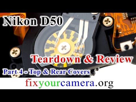 Nikon D50 DSLR Camera Teardown & Review *part 4/4* Top & rear covers - How it works?
