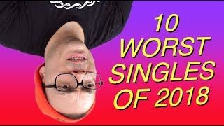 10 Worst Singles of 2018