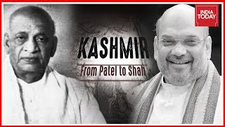 KASHMIR - From Patel to Shah : Evolving Tale of Kashmir's Conflict | India Today Special