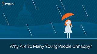 Why Are so Many Young People Unhappy?