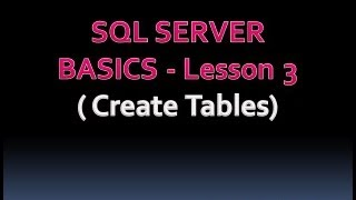 SQL SERVER BASICS - Lesson 3 ( Create Tables)