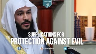 Supplications for Protection Against Evil – Qari Abdur Rahman Al-Ossi (Saudi Arabia)