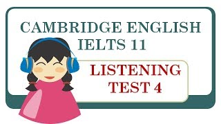 IELTS Listening Cambridge 11- Test 4  IELTS listening test with answers
