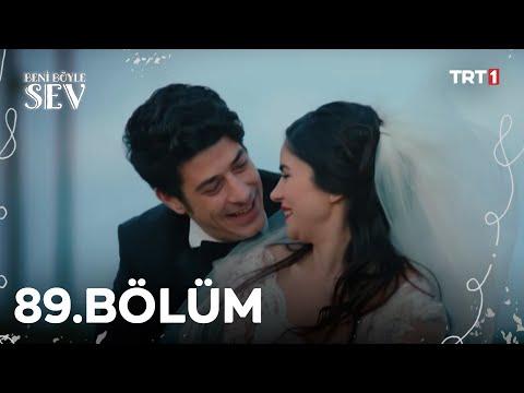 Beni Böyle Sev - 89.bölüm (hd) video