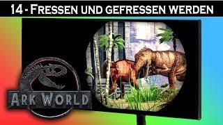 ARK World 🦖 #14 Fressen und gefressen werden | Jurassic World ARK Projekt - ARK Deutsch German
