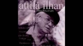 (4.52 MB) Attila İlhan - Ben Sana Mecburum ( kendi sesinden ) Mp3