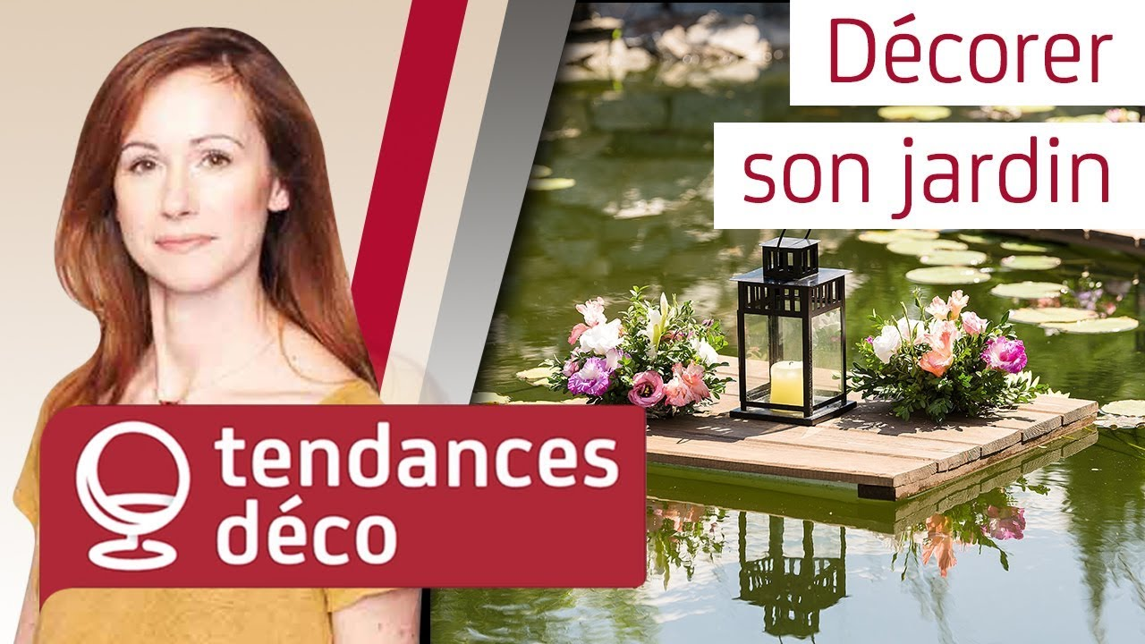 Tendances d co la d coration du jardin youtube for Deco du jardin