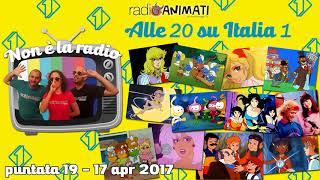RadioAnimati - Non è la radio - puntata 19 - Alle 20 su Italia 1