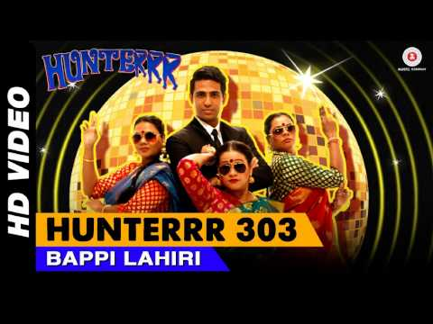Hunterrr  Bappi Lahiri   New Bollywood Movie Song 2015 HD