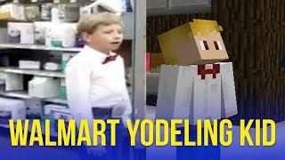 WALMART YODEL KID in MINECRAFT!