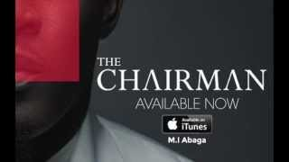 M.I - The End/The Chairman ft Oritse Femi, Frank Edwards and Nanya