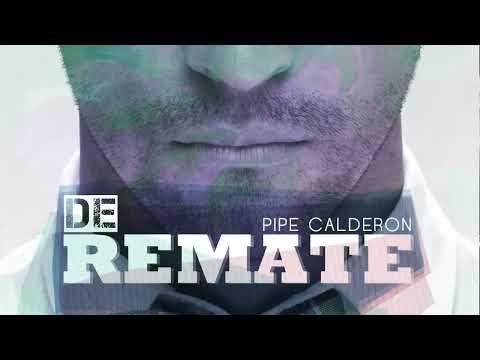 De Remate - Pipe Calderon Feat Oco Yajé [Canción Oficial] ®