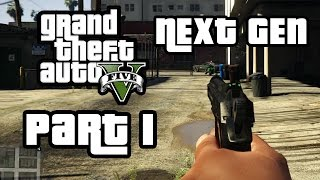 GTA 5 Next Gen Walkthrough Part 1 - Xbox One / PS4 Gameplay - FIRST PERSON MODE - Grand Theft Auto 5