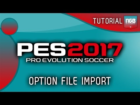 PES 2017 - OPTION FILE TUTORIAL