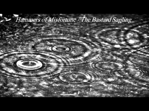 Hammers Of Misfortune - The Bastard Sapling