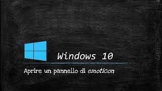 Aprire un pannello di emoticon in Windows 10