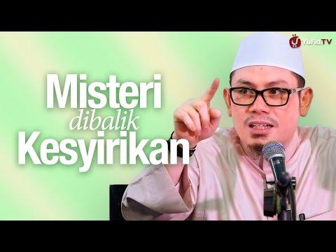 Pengajian Tauhid: Misteri Dibalik Kesyirikan - Ustadz Ahmad Zainuddin, Lc.