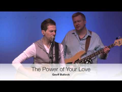 Draw Near / The Power of Your Love (5-12-13)
