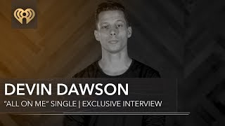 """Download Lagu Devin Dawson's """"All On Me"""" Is The One To Beat 
