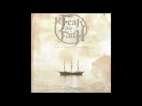 In Fear And Faith - Your World On Fire