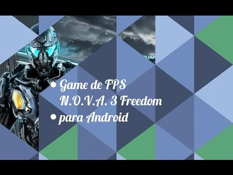 N.O.V.A. 3 Freedom Edition para Android | Game de FPS