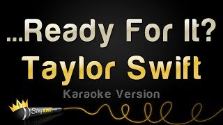 Taylor Swift - ...Ready For It? (Karaoke Version)