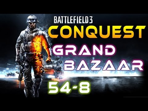 Battlefield 3 : Conquest  Conquest Grand Bazaar 54-8