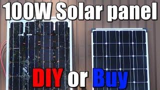 100W Solar panel || DIY or Buy