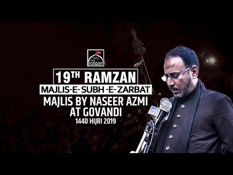 9th RAMZAN MAJLIS -E- SUBH -E- ZARBAT | MAJLIS BY MAULANA NASEER AZMI | AT GOVANDI 1440 HIJRI (2019)
